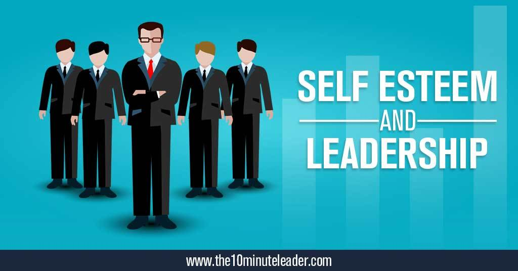 Self-Esteem And Leadership – Straight Talking Tips to Improve Your Worth