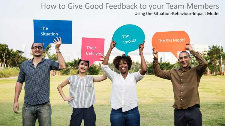 How to Give Good Feedback Using the Situation-Behaviour-Impact Technique