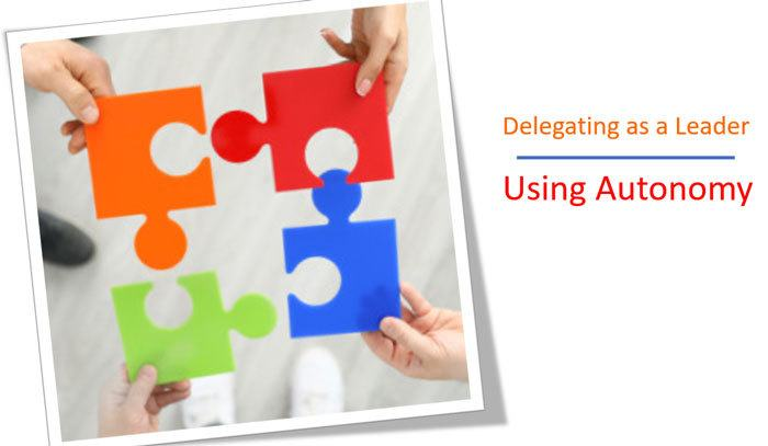 Delegating as a Leader: Why Providing Autonomy is the Place to Start