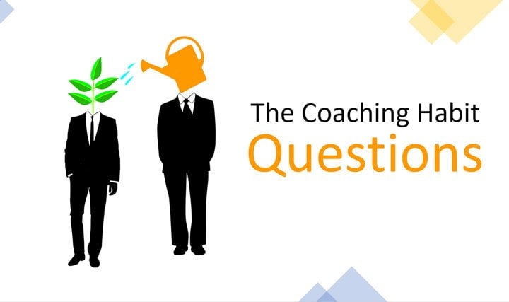 Use the Coaching Habit Questions & Coach With Purpose