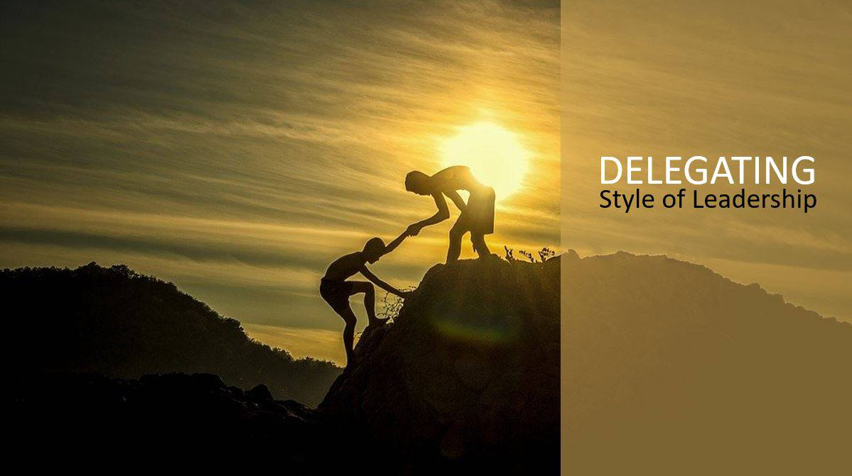 How to Quickly Implement a Delegating Style of Leadership