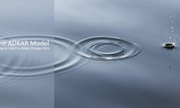 The ADKAR Model: 5 Steps to Drastically Improve your Change Program