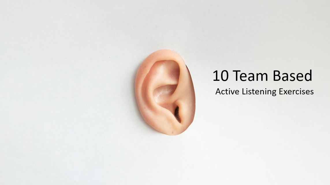 Active Listening Exercises: 10 Team Activities to Improve Active Listening