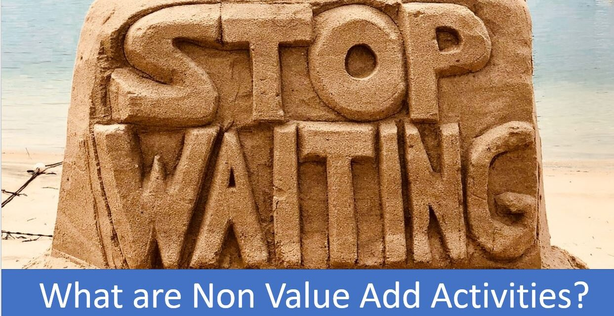 What Are Non Value Added Activities & How to Find Them