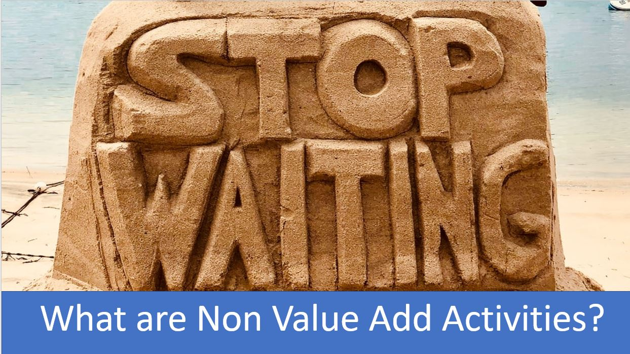 What Are Non Value Added Activites & How to Find Them