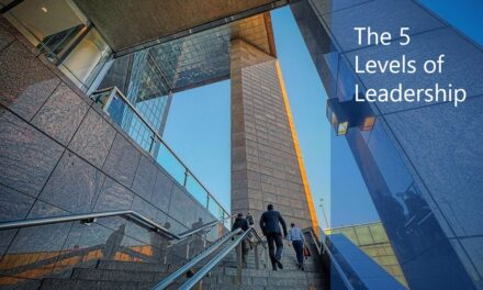 The 5 Levels of Leadership: What We've Learned From Maxwell's Book