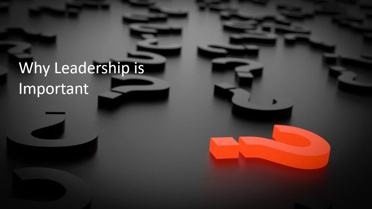 Why Leadership is Important: The Eleven Keys to Leadership